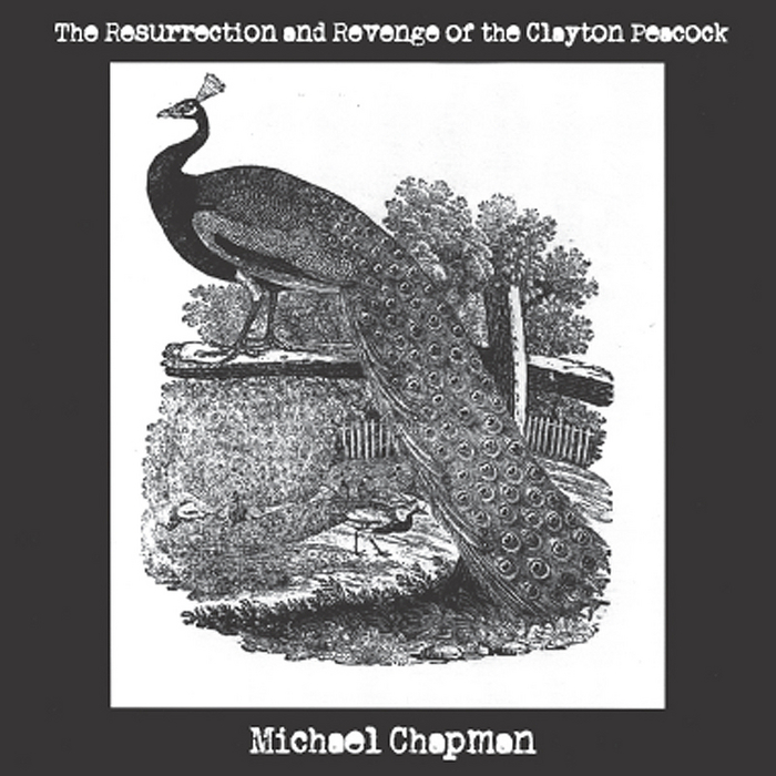 Michael Chapman, The Resurrection and Revenge of the Clayton Peacock